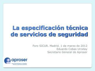 La especificación técnica de servicios de seguridad