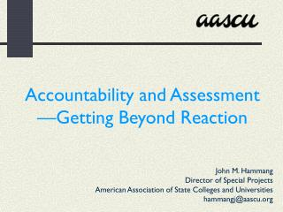 Accountability and Assessment —Getting Beyond Reaction