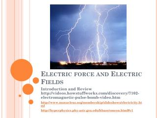 Electric force and Electric Fields