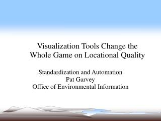 Visualization Tools Change the Whole Game on Locational Quality
