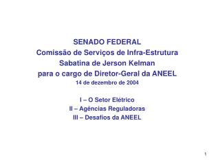 SENADO FEDERAL Comissão de Serviços de Infra-Estrutura Sabatina de Jerson Kelman