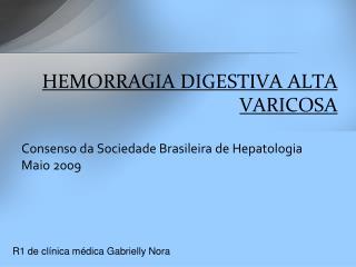 HEMORRAGIA DIGESTIVA ALTA VARICOSA