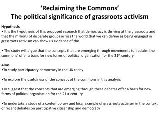 'Reclaiming  the  Commons' The political  significance  of grassroots  activism