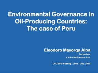 Environmental Governance in  Oil-Producing Countries:  The case of Peru