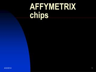 AFFYMETRIX chips
