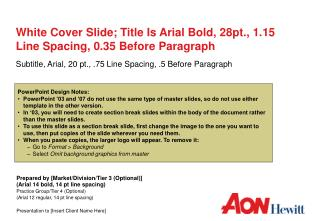 White Cover Slide; Title Is Arial Bold, 28pt., 1.15 Line Spacing, 0.35 Before Paragraph