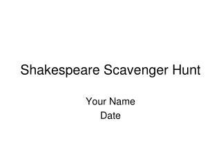 Shakespeare Scavenger Hunt