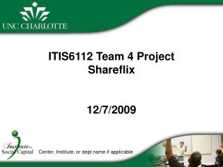 ITIS6112 Team 4 Project Shareflix 12/7/2009
