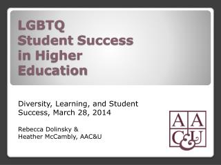 LGBTQ  Student  Success  in  Higher Education