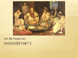 Passover part I