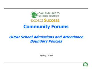 Community Forums  OUSD School Admissions and Attendance Boundary Policies