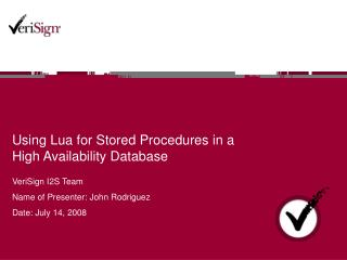 Using Lua for Stored Procedures in a High Availability Database