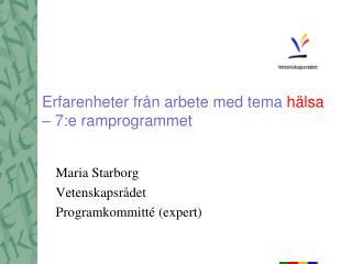Erfarenheter från arbete med tema  hälsa  – 7:e ramprogrammet