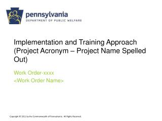 Implementation and Training Approach (Project Acronym – Project Name Spelled Out)
