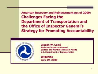 Joseph W. Com é Assistant Inspector General Surface and Maritime Program Audits
