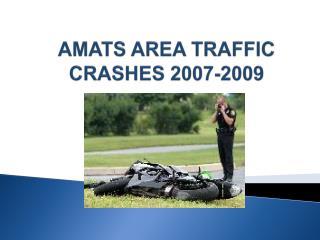 AMATS AREA TRAFFIC CRASHES 2007-2009