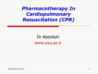 Pharmacotherapy In Cardiopulmonary Resuscitation (CPR)