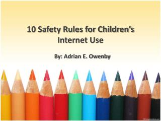 10 Safety Rules for Children's Internet Use