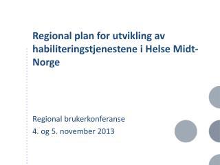 Regional plan for utvikling av  habiliteringstjenestene  i Helse Midt-Norge