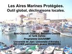 Les Aires Marines Prot g es. Outil global, d clinaisons locales.