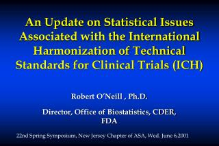 Robert O'Neill , Ph.D. Director, Office of Biostatistics, CDER, FDA