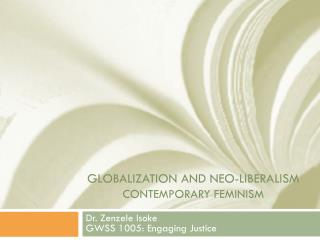 Globalization and Neo-Liberalism Contemporary feminism