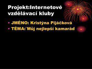 Projekt:Internetové vzdělávací kluby