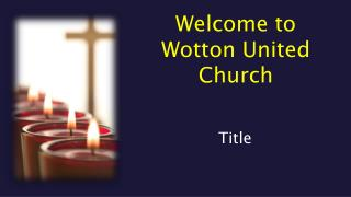 Welcome to Wotton United Church