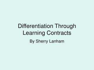 Differentiation Through Learning Contracts