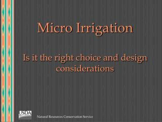 Micro Irrigation  Is it the right choice and design considerations
