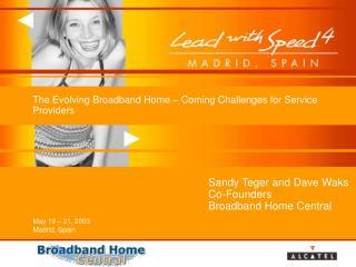 The Evolving Broadband Home