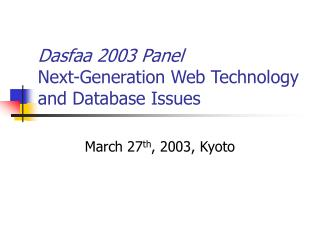 Dasfaa 2003 Panel Next-Generation Web Technology and Database Issues