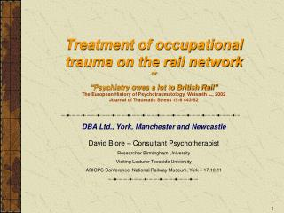 Treatment of occupational trauma on the rail network  or    Psychiatry owes a lot to British Rail  The European History