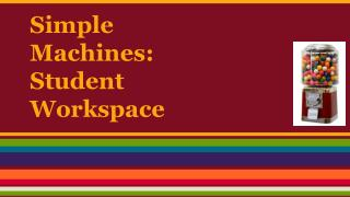 Simple Machines: Student Workspace