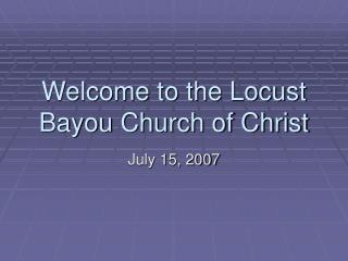 Welcome to the Locust Bayou Church of Christ