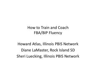 How to Train and Coach  FBA/BIP Fluency