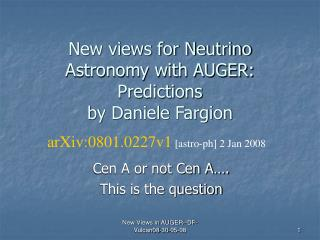 New views for Neutrino Astronomy with AUGER:  Predictions by Daniele Fargion