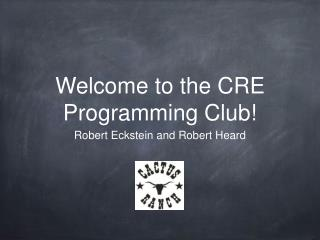 Welcome to the CRE Programming Club!