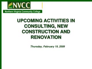 UPCOMING ACTIVITIES IN CONSULTING, NEW CONSTRUCTION AND RENOVATION