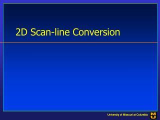 2D Scan-line Conversion