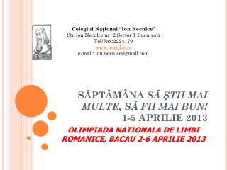 SĂPTĂMÂNA  SĂ ŞTII MAI MULTE, SĂ FII MAI BUN! 1-5 APRILIE 2013