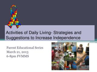 Activities of Daily Living- Strategies and Suggestions to Increase Independence