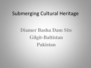 Submerging Cultural Heritage