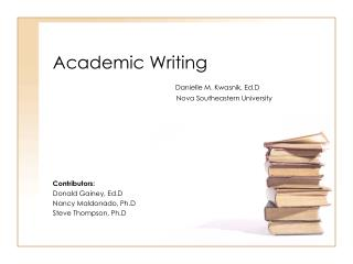 Contributors: Donald Gainey, Ed.D Nancy Maldonado, Ph.D Steve Thompson, Ph.D