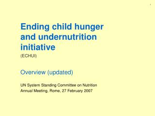 Ending child hunger and undernutrition initiative (ECHUI) Overview (updated)