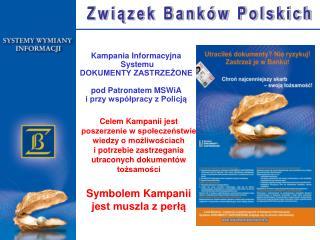 Kampania Informacyjna  Systemu DOKUMENTY ZASTRZE?ONE pod Patronatem MSWiA