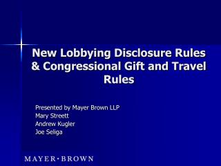 New Lobbying Disclosure Rules  Congressional Gift and Travel Rules