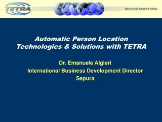 Automatic Person Location Technologies  Solutions with TETRA