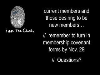 current members and those desiring to be  new members…