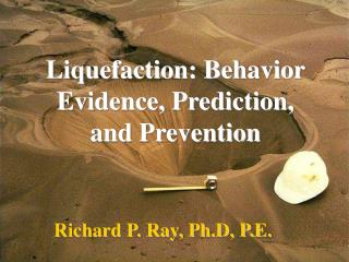 Liquefaction: Behavior Evidence, Prediction, and Prevention